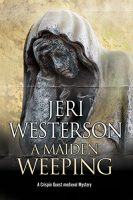 a-maiden-weeping-jeri-westerson-133x200